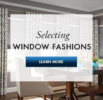 Selecting Window Fashions - Click to learn more!